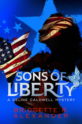 Sons of Liberty by Bridgette Alexander